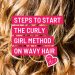 steps to start the curly girl method on wavy hair